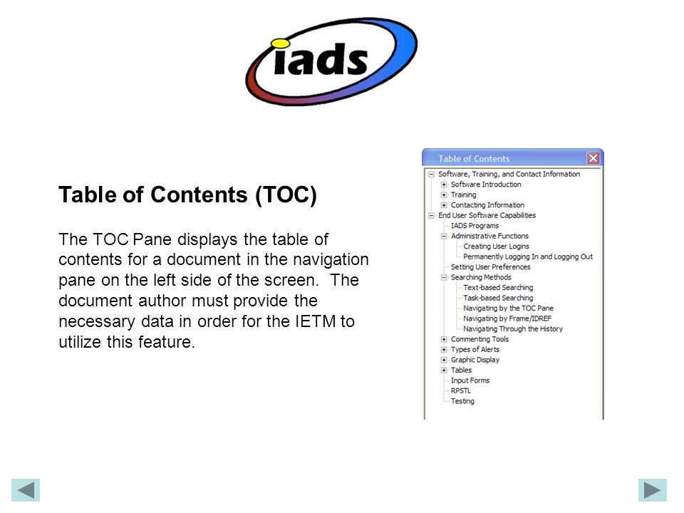 Table of Contents (TOC) The TOC Pane displays the table of contents for a document in the navigation pane on the left side of the screen.