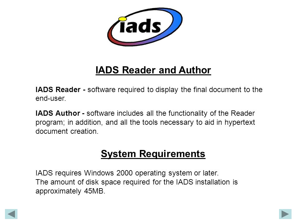 IADS Reader and Author IADS Reader - software required to display the final document to the end-user.