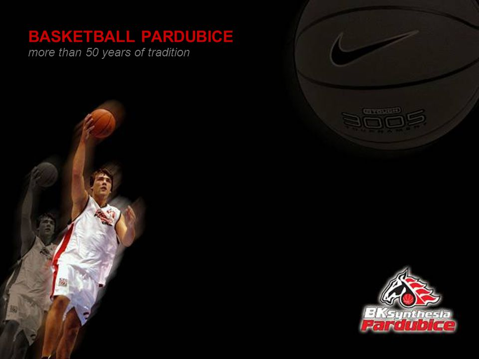 BASKETBALL PARDUBICE more than 50 years of tradition