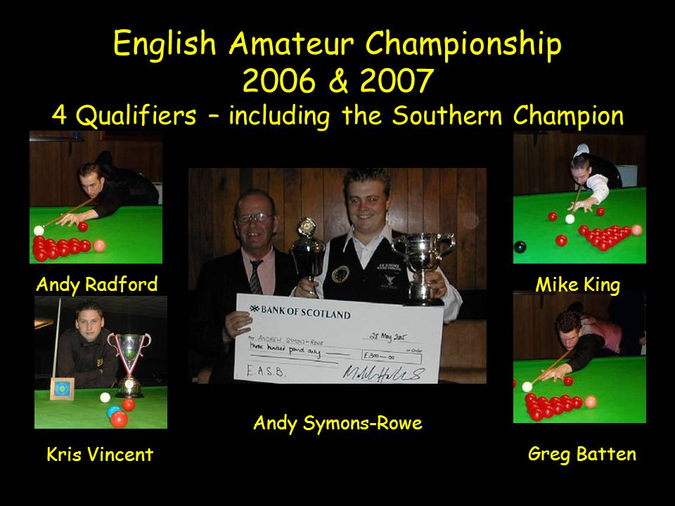 English Amateur Championship 2006 & Qualifiers – including the Southern Champion Andy RadfordMike King Greg Batten Kris Vincent Andy Symons-Rowe