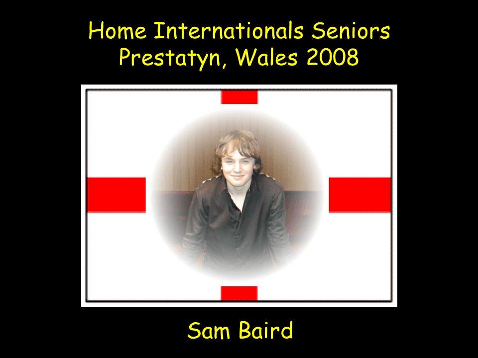Home Internationals Seniors Prestatyn, Wales 2008 Sam Baird