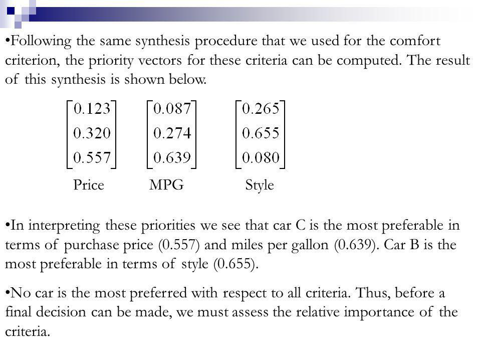 Following the same synthesis procedure that we used for the comfort criterion, the priority vectors for these criteria can be computed. The result of