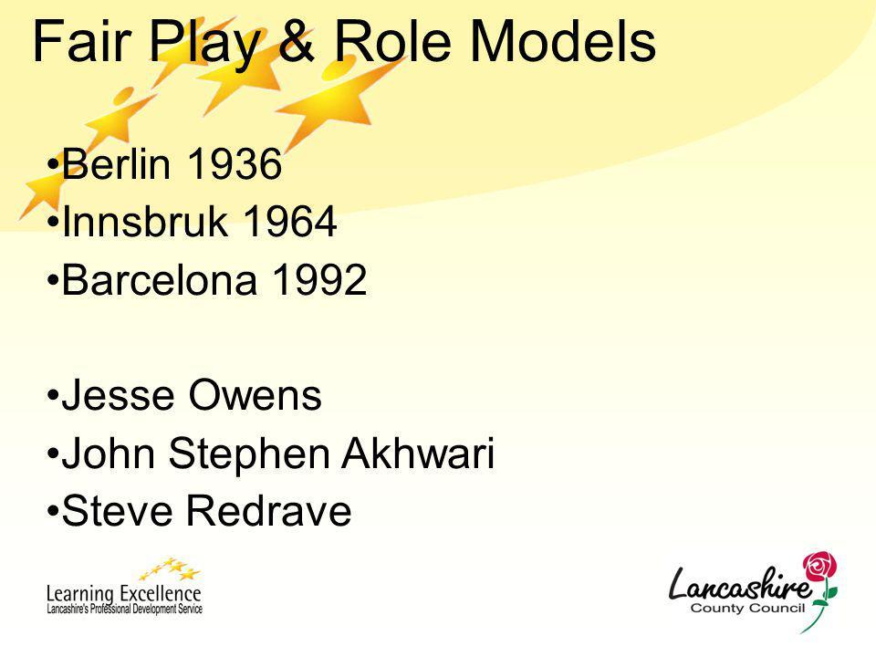 Fair Play & Role Models Berlin 1936 Innsbruk 1964 Barcelona 1992 Jesse Owens John Stephen Akhwari Steve Redrave
