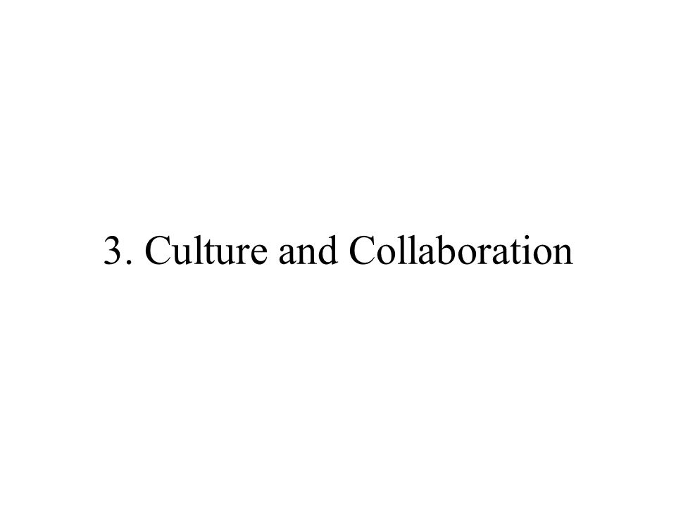 3. Culture and Collaboration