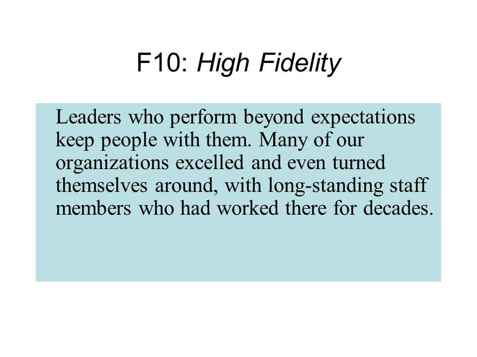 Leaders who perform beyond expectations keep people with them.