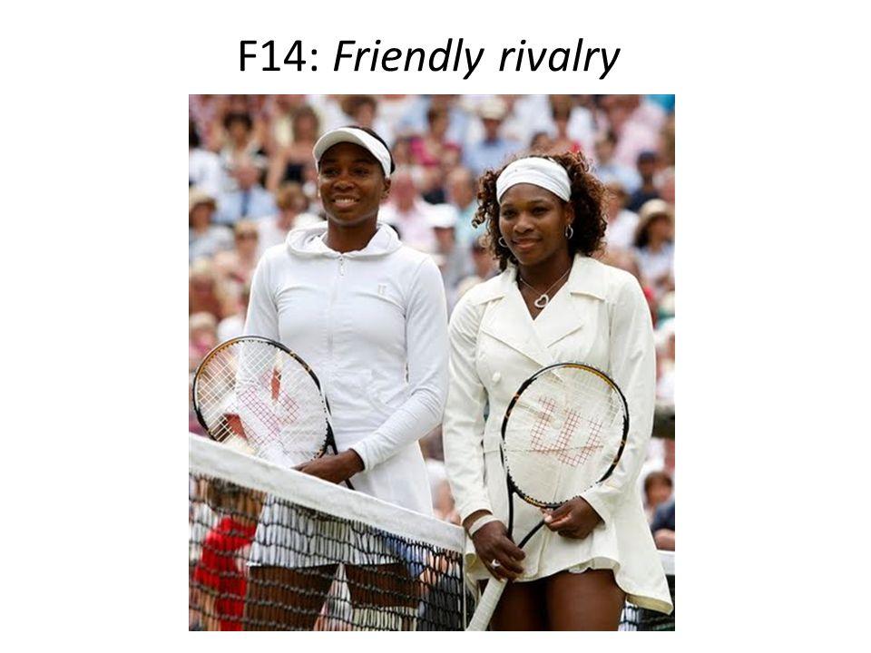 F14: Friendly rivalry