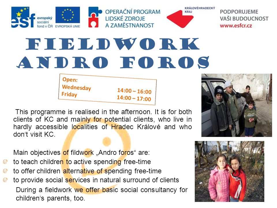 Fieldwork Andro foros This programme is realised in the afternoon.