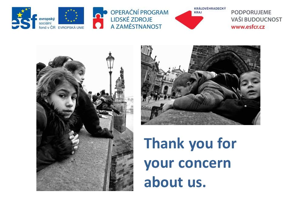 Thank you for your concern about us.