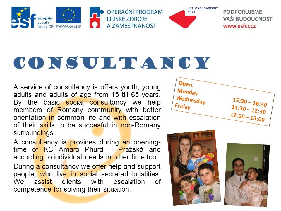 CONSULTANCY A service of consultancy is offers youth, young adults and adults of age from 15 till 65 years.