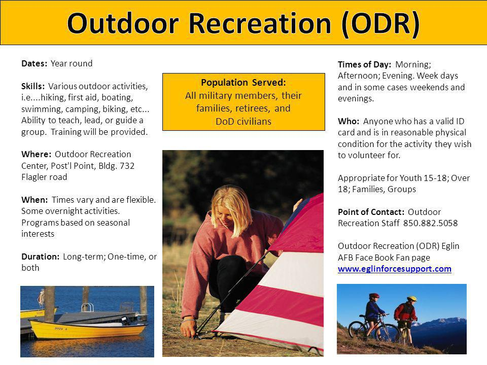 Dates: Year round Skills: Various outdoor activities, i.e....hiking, first aid, boating, swimming, camping, biking, etc...