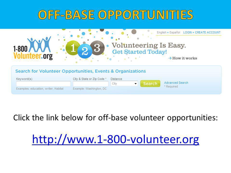 http://www.1-800-volunteer.org Click the link below for off-base volunteer opportunities: