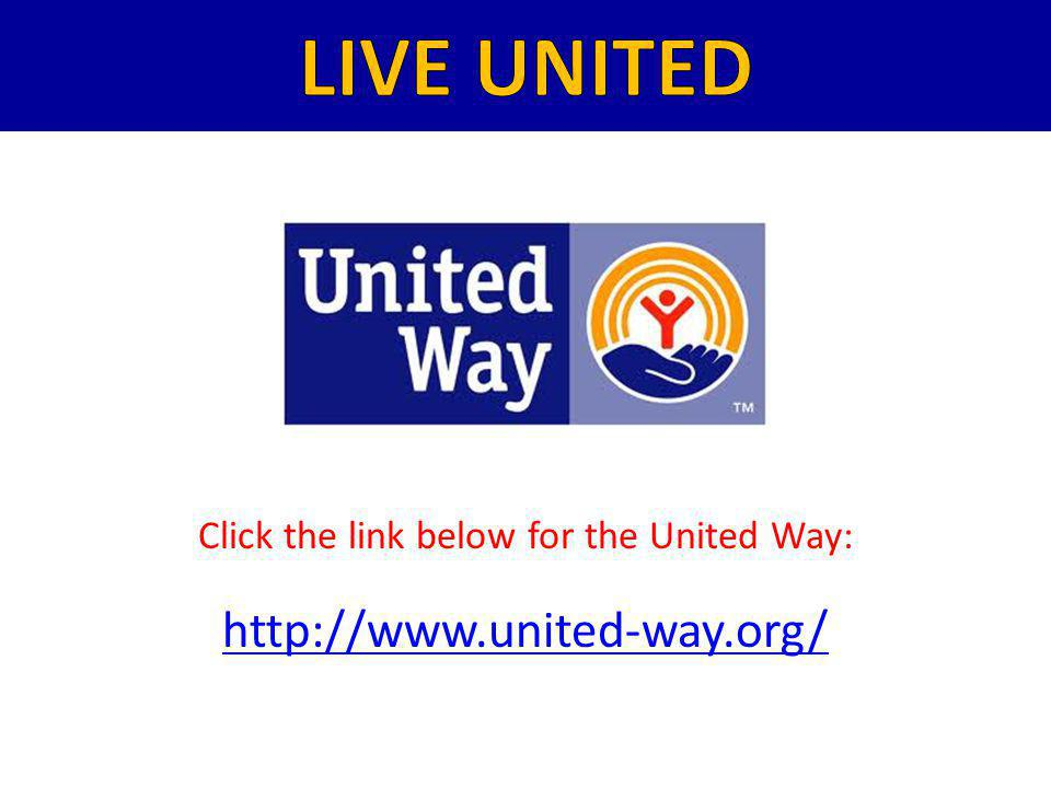 http://www.united-way.org/ Click the link below for the United Way: