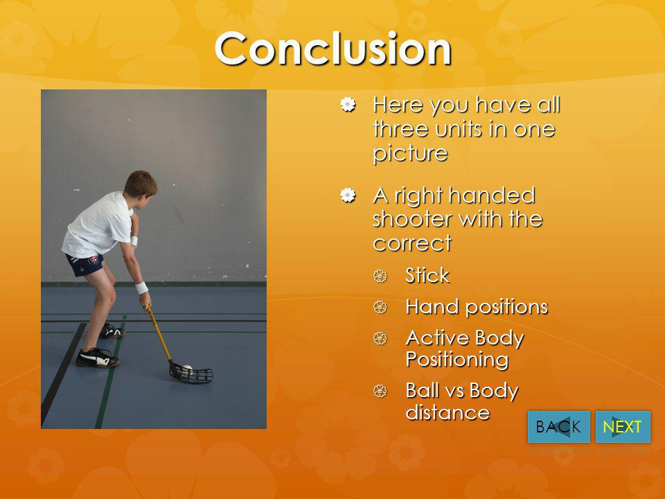 Sorry, INCORRECT!!! The ball is in a position which is not helping from an ABP or ball control point of view. The ball is in a position which is not h