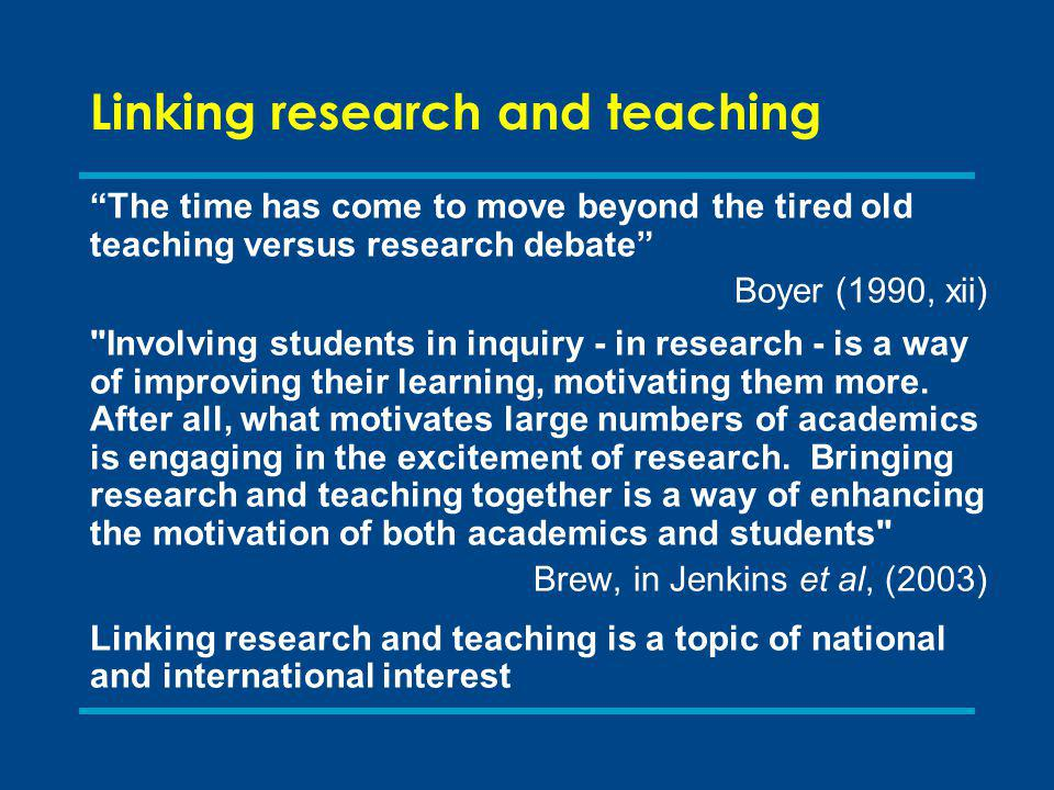 Linking research and teaching: different views Quickly scan through the different views about linking research and teaching shown in Table 2.