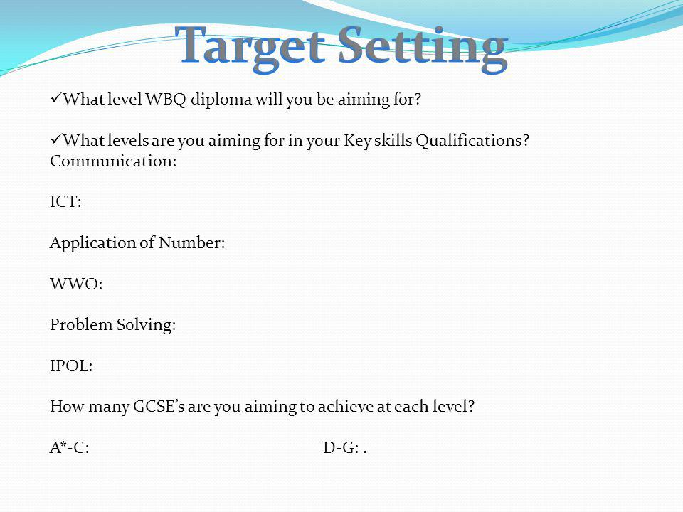 What level WBQ diploma will you be aiming for.