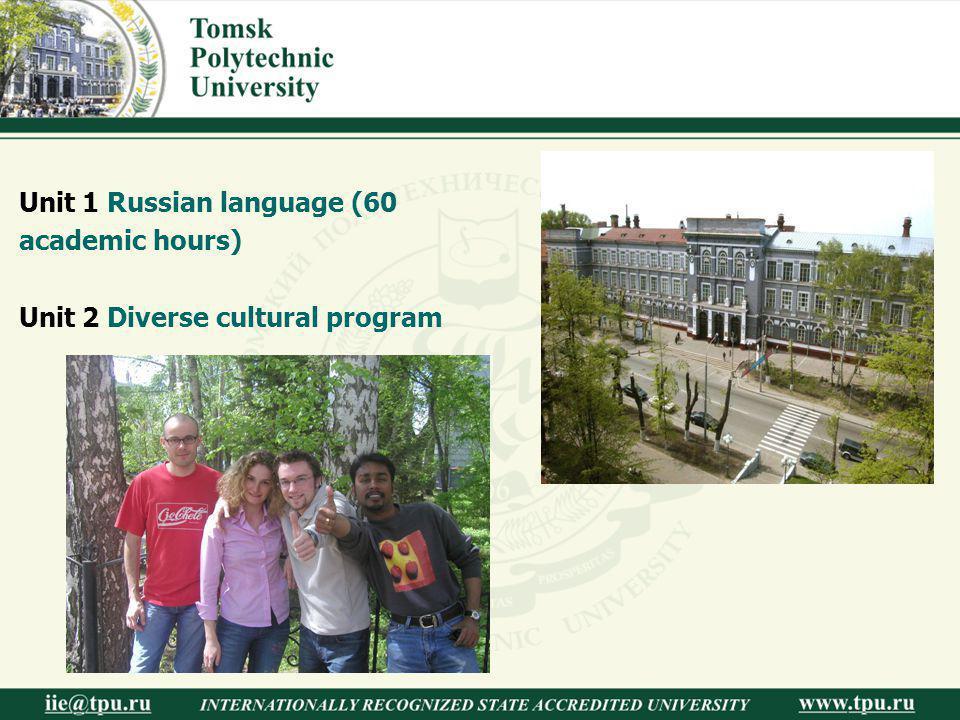 Unit 1 Russian language (60 academic hours) Unit 2 Diverse cultural program