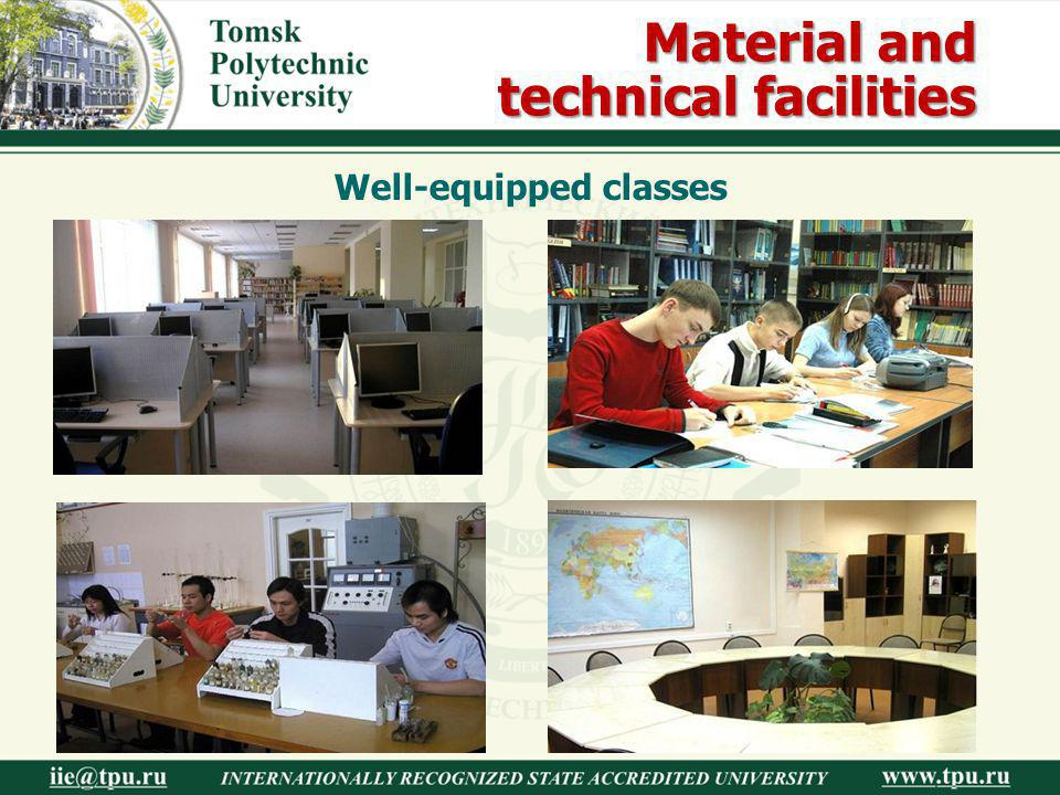 Material and technical facilities Well-equipped classes