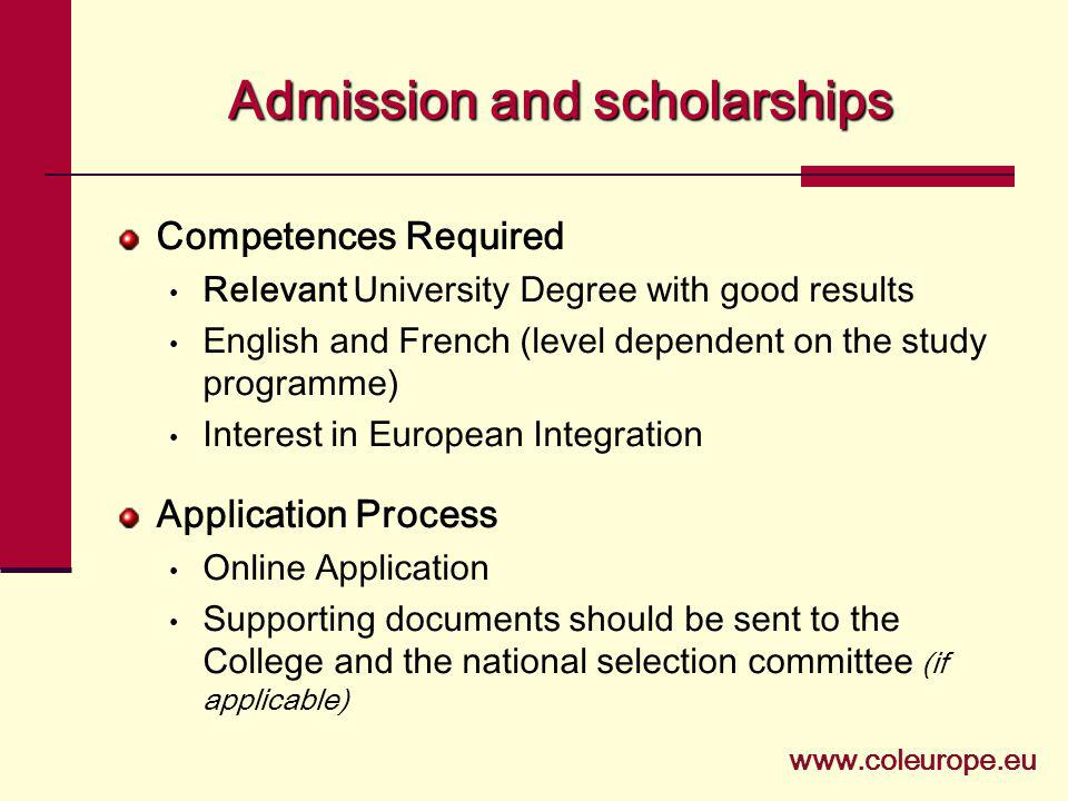 Admissionandscholarships Admission and scholarships Competences Required Relevant University Degree with good results English and French (level depend