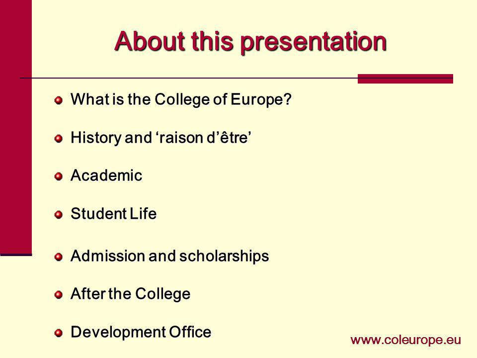 About this presentation What is the College of Europe.