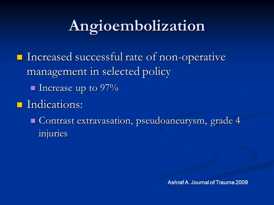 Angioembolization Increased successful rate of non-operative management in selected policy Increased successful rate of non-operative management in se