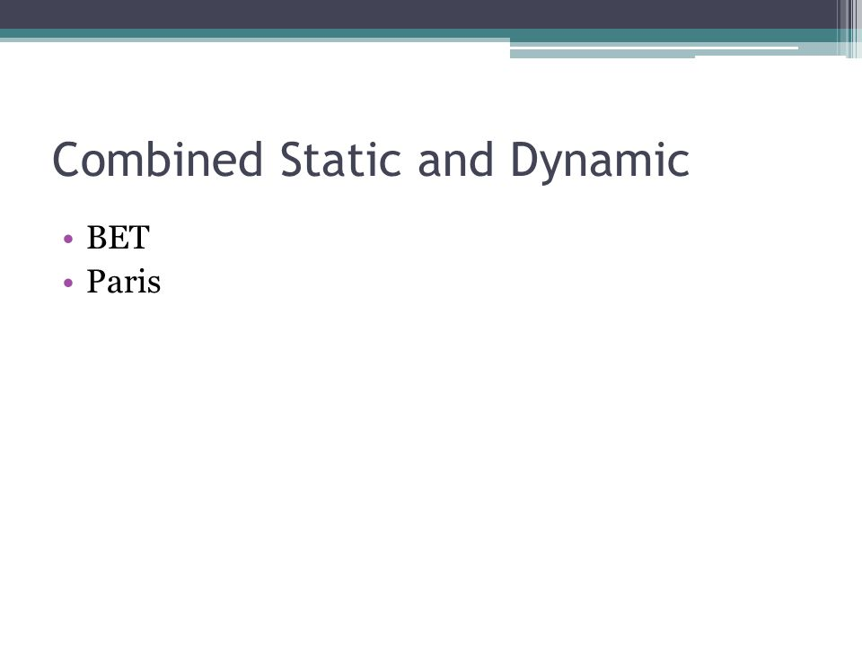 Combined Static and Dynamic BET Paris