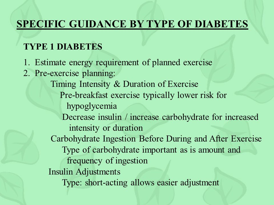 SPECIFIC GUIDANCE BY TYPE OF DIABETES TYPE 1 DIABETES 1.