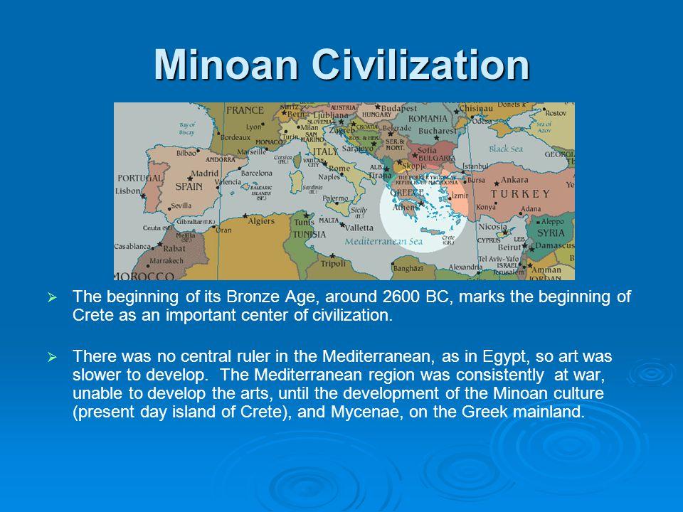 Minoan Civilization Minoans were primarily traders across the Mediterranean.