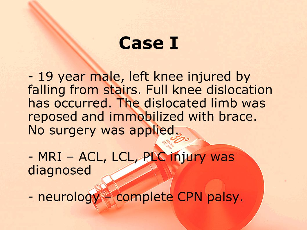 Case I - 19 year male, left knee injured by falling from stairs.