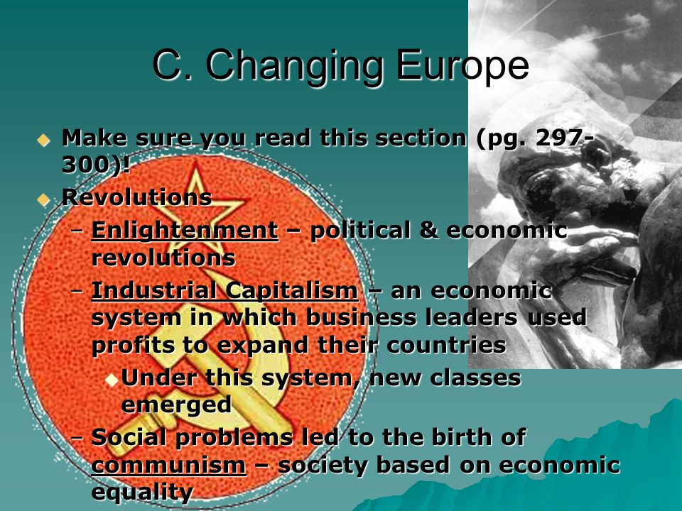 C. Changing Europe Make sure you read this section (pg. 297- 300)! Make sure you read this section (pg. 297- 300)! Revolutions Revolutions –Enlightenm