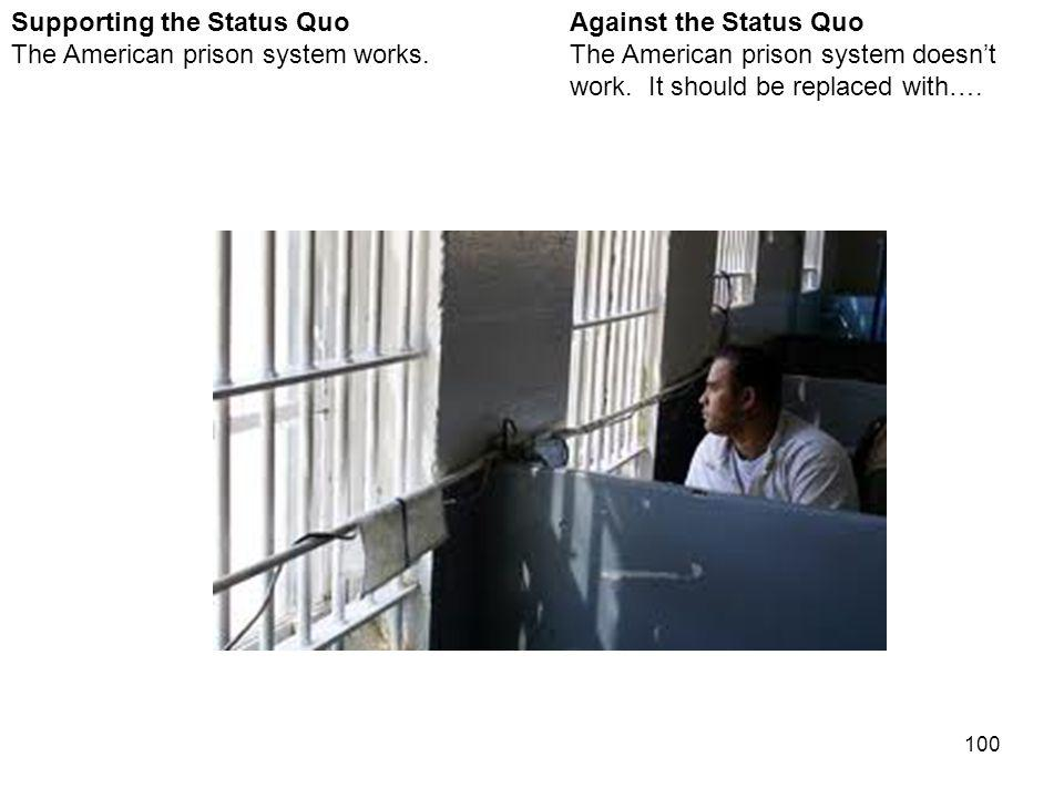 100 Against the Status Quo The American prison system doesnt work.