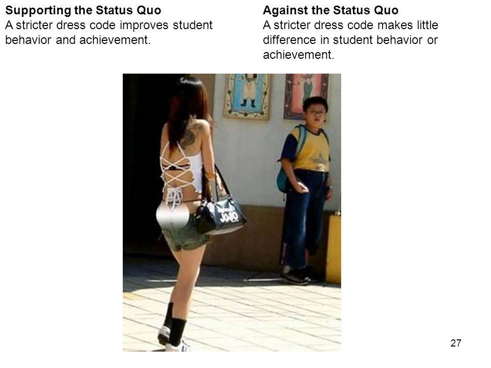 27 Against the Status Quo A stricter dress code makes little difference in student behavior or achievement.
