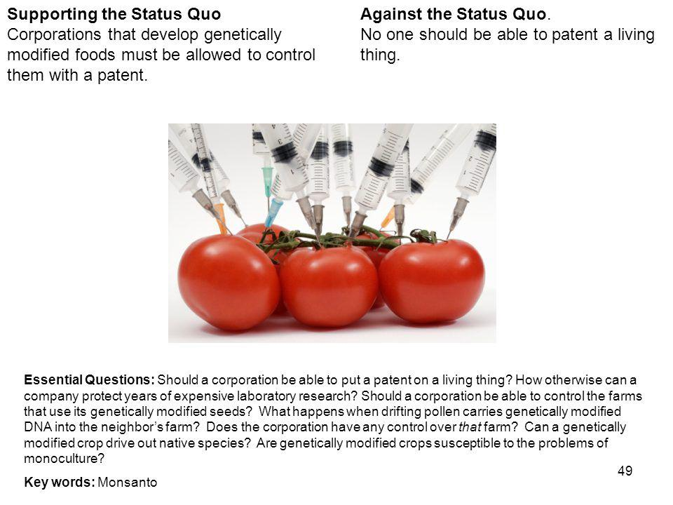 49 Against the Status Quo. No one should be able to patent a living thing.