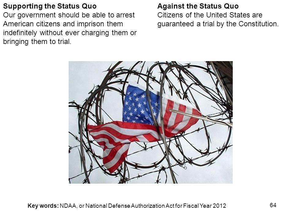 64 Against the Status Quo Citizens of the United States are guaranteed a trial by the Constitution.