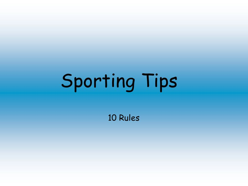 Sporting Tips 10 Rules