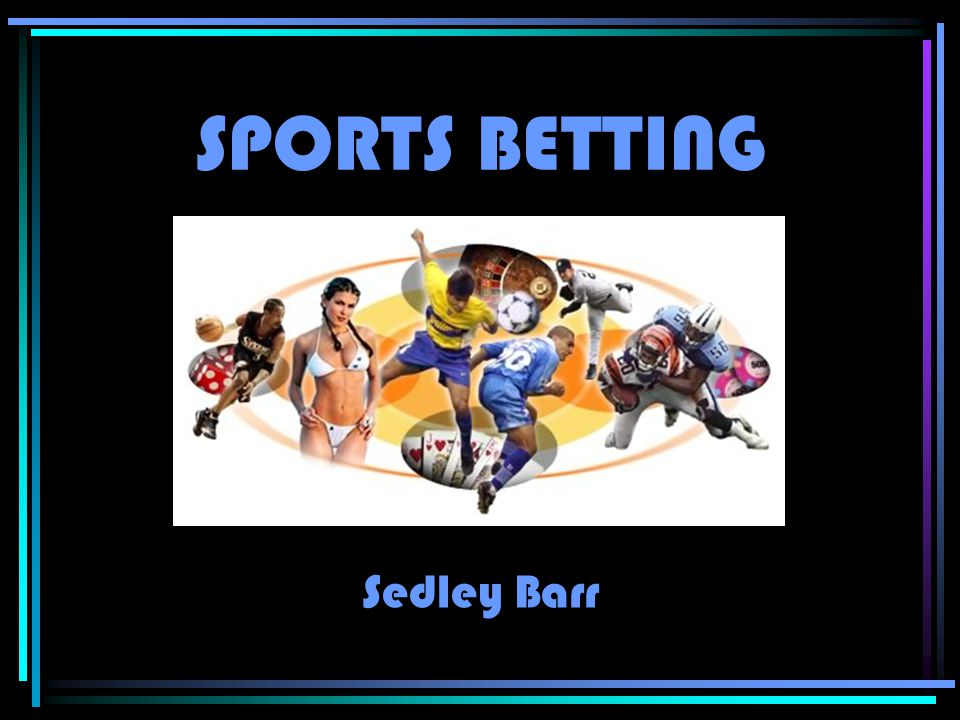 SPORTS BETTING Sedley Barr