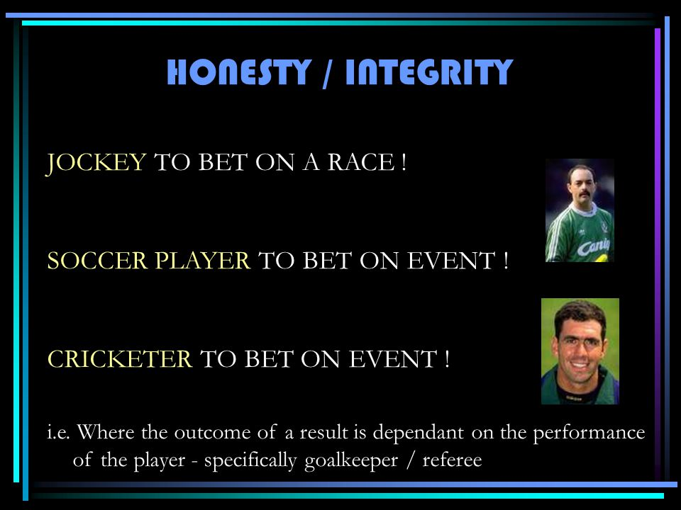 JOCKEY TO BET ON A RACE .SOCCER PLAYER TO BET ON EVENT .