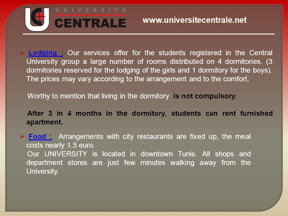 www.universitecentrale.net All of our premises are new, modern and few minutes walking from down town close to all. Our team helps the student to sett
