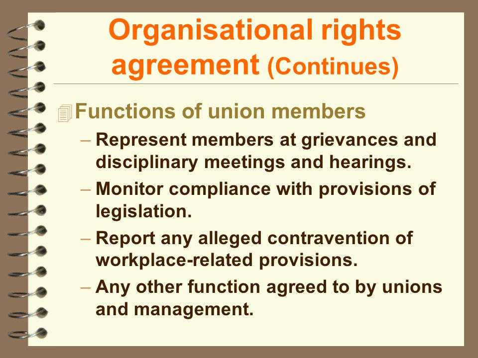 4 Functions of union members –Represent members at grievances and disciplinary meetings and hearings.