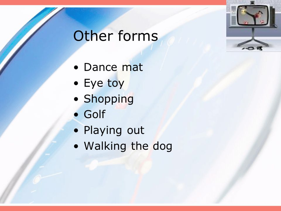 Other forms Dance mat Eye toy Shopping Golf Playing out Walking the dog