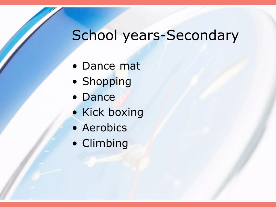 School years-Secondary Dance mat Shopping Dance Kick boxing Aerobics Climbing