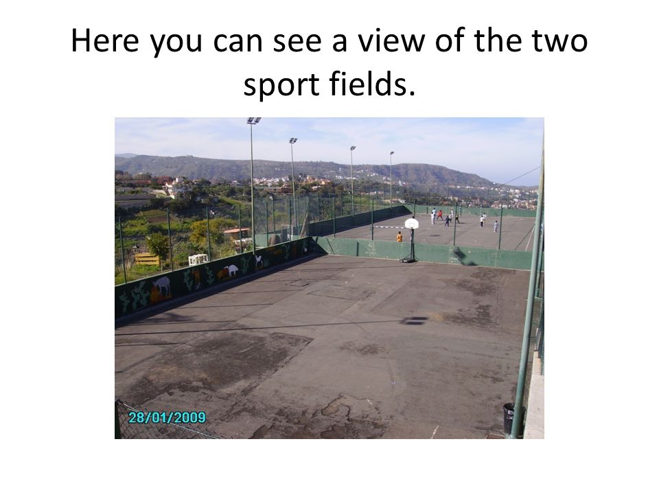 Here you can see a view of the two sport fields.