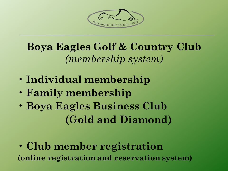 Boya Eagles Golf & Country Club (membership system) Individual membership Family membership Boya Eagles Business Club (Gold and Diamond) Club member registration (online registration and reservation system)