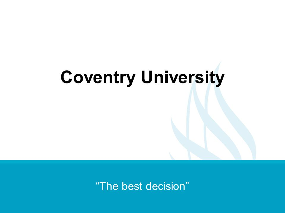 The best decision Coventry University