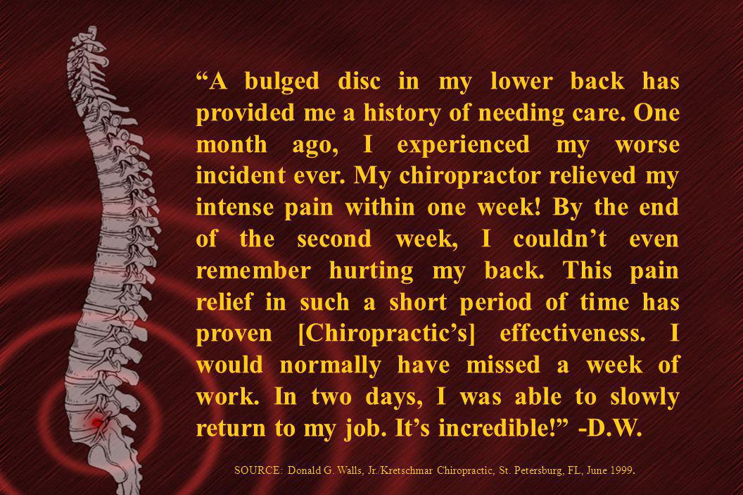 A bulged disc in my lower back has provided me a history of needing care. One month ago, I experienced my worse incident ever. My chiropractor relieve