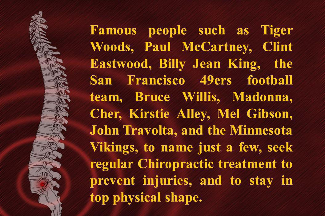 Famous people such as Tiger Woods, Paul McCartney, Clint Eastwood, Billy Jean King, the San Francisco 49ers football team, Bruce Willis, Madonna, Cher