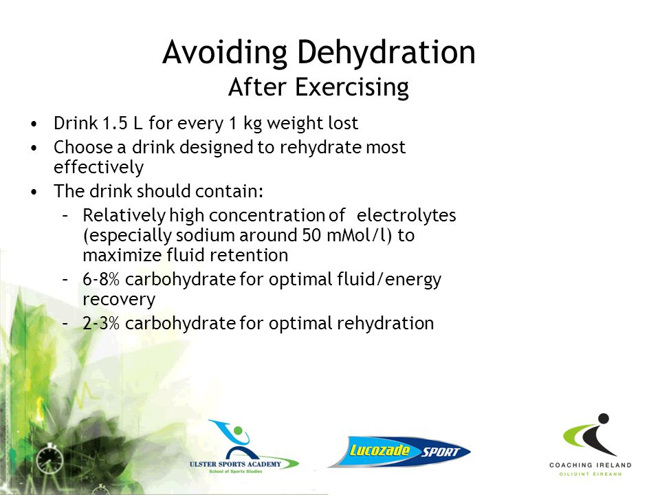 Avoiding Dehydration During Training/Competition 150ml / 15mins endurance sport, 30-60g CHO per hour Therefore if no food taken when exercising use 6-
