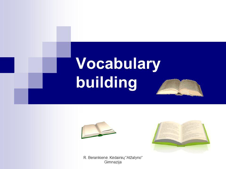 R. Berankienė. Kėdainių Atžalyno Gimnazija Vocabulary building