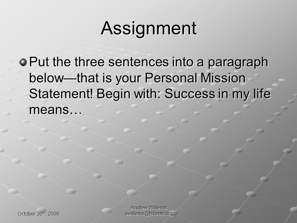 Assignment The best vision statements are for five to ten years away.