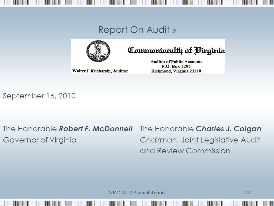 VRC 2010 Annual Report44 Report On Audit 8 September 16, 2010 The Honorable Robert F.