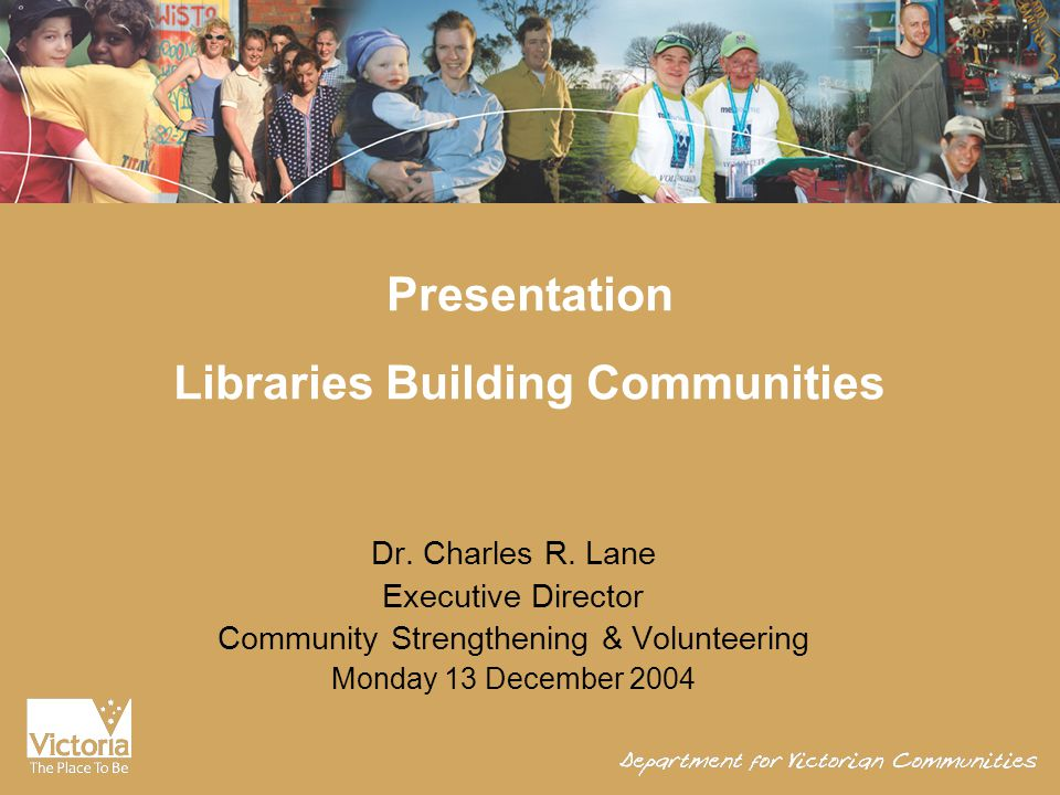 Presentation Libraries Building Communities Dr. Charles R.